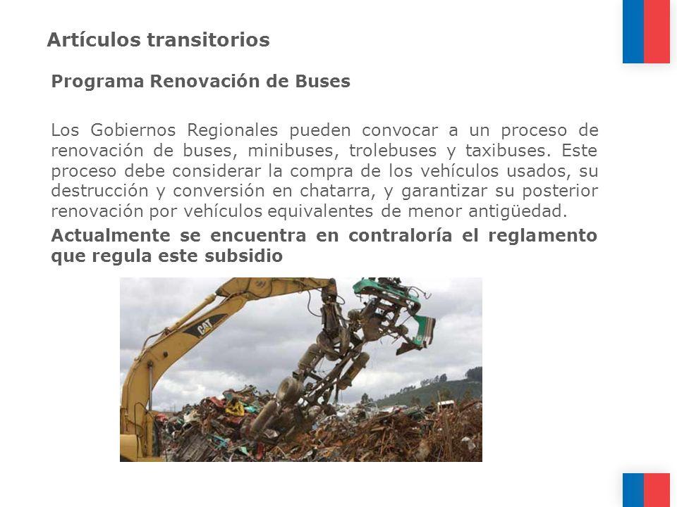Artículos transitorios Programa Renovación de Buses Los Gobiernos Regionales pueden convocar a un proceso de renovación de buses, minibuses, trolebuse