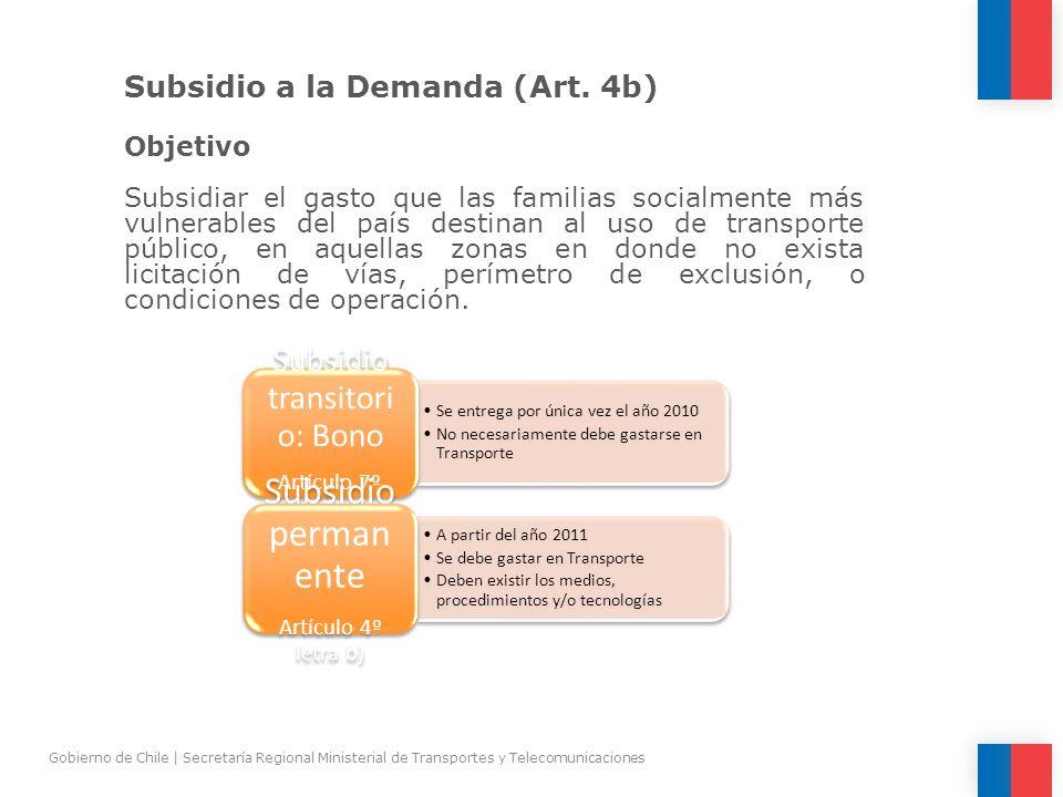 Subsidio a la Demanda (Art. 4b) Objetivo Subsidiar el gasto que las familias socialmente más vulnerables del país destinan al uso de transporte públic