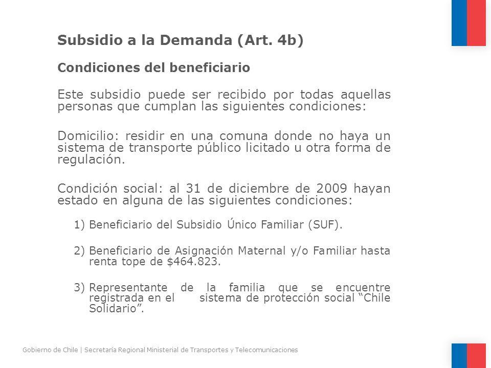Subsidio a la Demanda (Art. 4b) Condiciones del beneficiario Este subsidio puede ser recibido por todas aquellas personas que cumplan las siguientes c