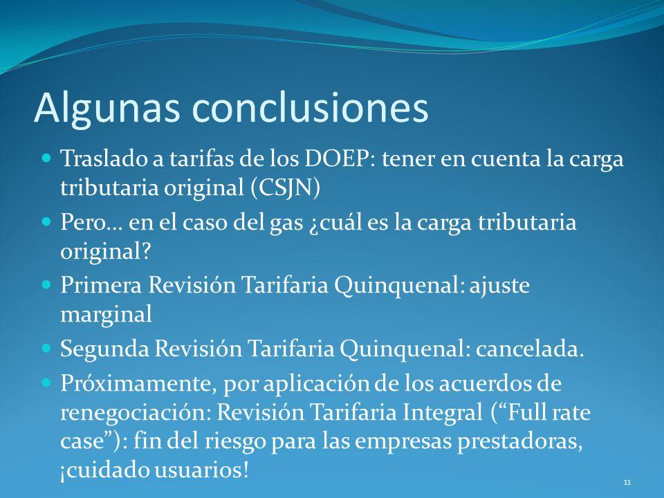 Algunas conclusiones Traslado a tarifas de los DOEP: tener en cuenta la carga tributaria original (CSJN) Pero… en el caso del gas ¿cuál es la carga tr