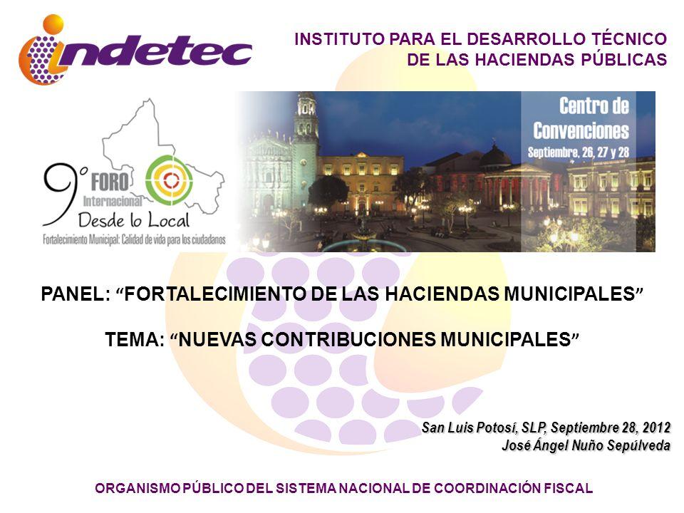 INSTITUTO PARA EL DESARROLLO TÉCNICO DE LAS HACIENDAS PÚBLICAS ORGANISMO PÚBLICO DEL SISTEMA NACIONAL DE COORDINACIÓN FISCAL San Luis Potosí, SLP, Sep
