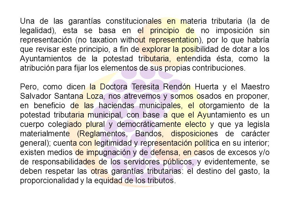 Una de las garantías constitucionales en materia tributaria (la de legalidad), esta se basa en el principio de no imposición sin representación (no ta