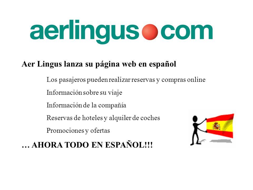 Aer Lingus lanza su página web en español Los pasajeros pueden realizar reservas y compras online Información sobre su viaje Información de la compañí