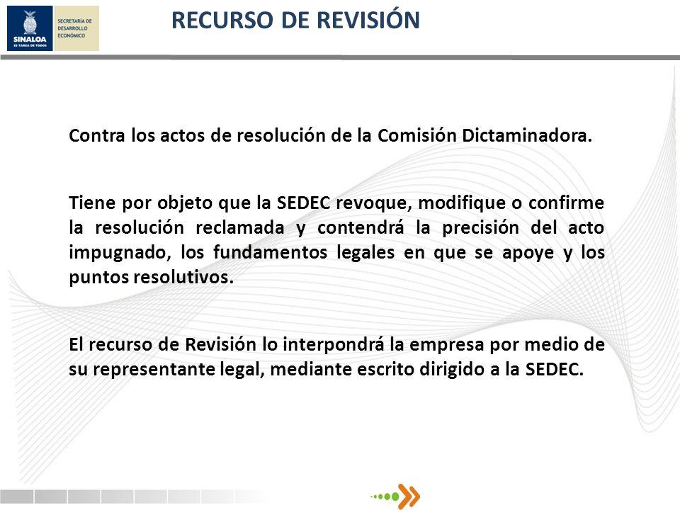 Contra los actos de resolución de la Comisión Dictaminadora. Tiene por objeto que la SEDEC revoque, modifique o confirme la resolución reclamada y con
