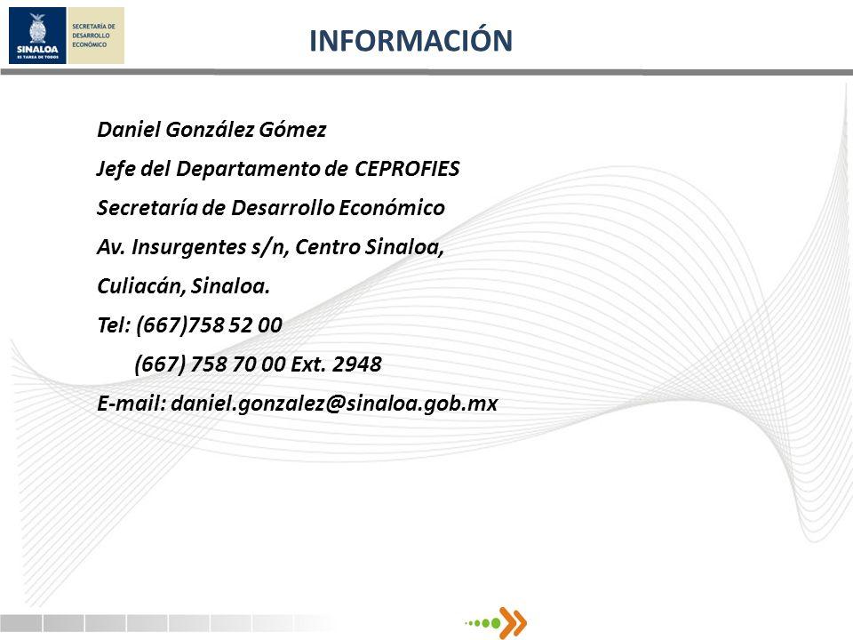 Daniel González Gómez Jefe del Departamento de CEPROFIES Secretaría de Desarrollo Económico Av. Insurgentes s/n, Centro Sinaloa, Culiacán, Sinaloa. Te
