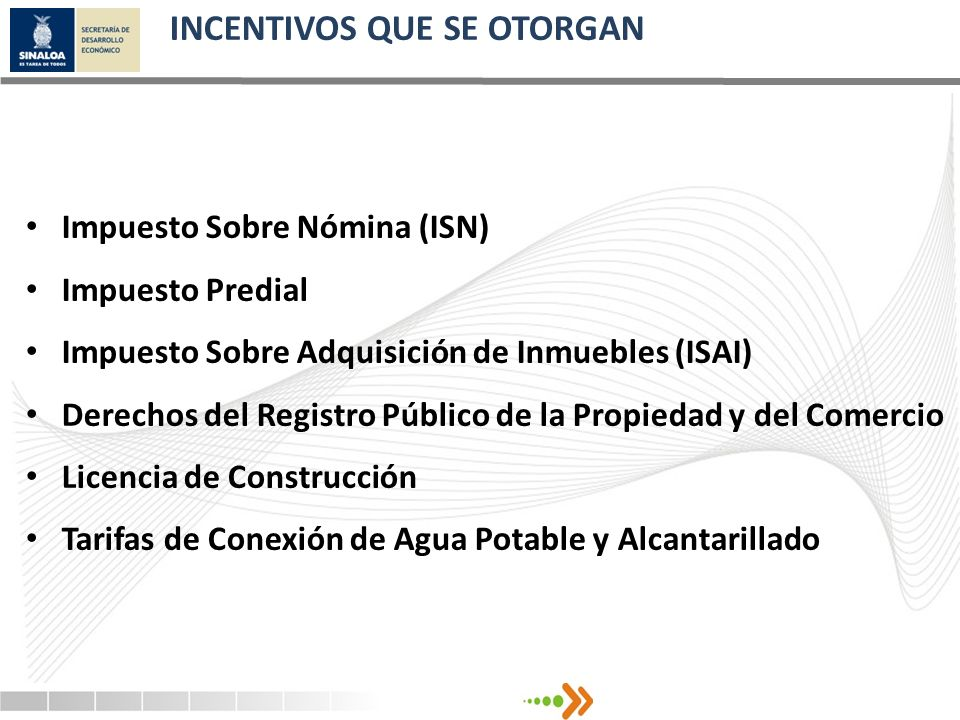 Impuesto Sobre Nómina (ISN) Impuesto Predial Impuesto Sobre Adquisición de Inmuebles (ISAI) Derechos del Registro Público de la Propiedad y del Comerc