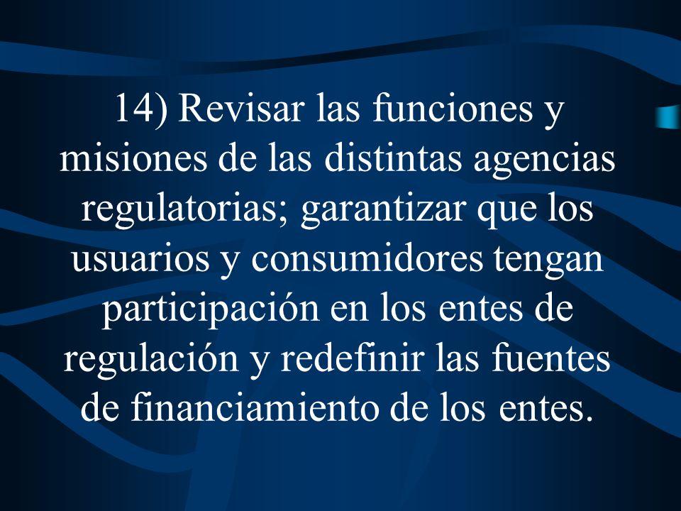 13)Articulación de las normativas sectoriales con la ley de defensa de la competencia; reglamentación de los artículos 16 y 59 de la misma e incorporación a ésta de reformas que contemplen la problemática generada por la transferencia de monopolios naturales al capital concentrado.