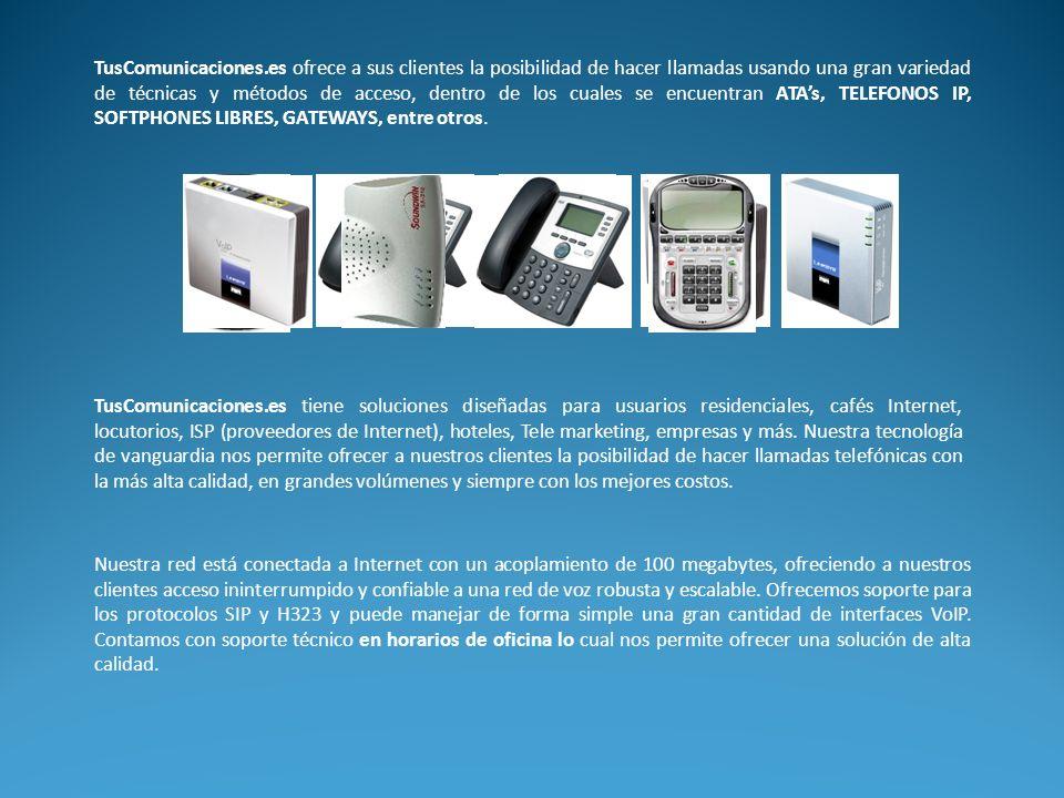 TusComunicaciones.es ofrece a sus clientes la posibilidad de hacer llamadas usando una gran variedad de técnicas y métodos de acceso, dentro de los cuales se encuentran ATAs, TELEFONOS IP, SOFTPHONES LIBRES, GATEWAYS, entre otros.