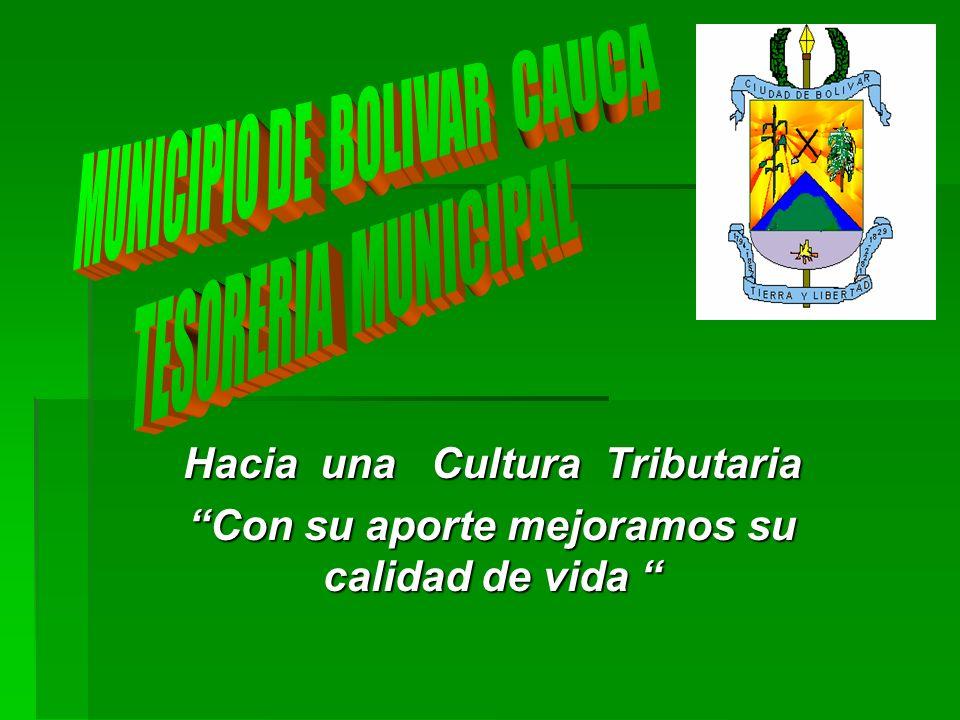 Municipio de Bolívar Cauca -Tesorería Municipal Tesorero Municipal : Oscar Alonso Samboni Bermeo Teléfono Oficina: 8272383 Celular 3175177878