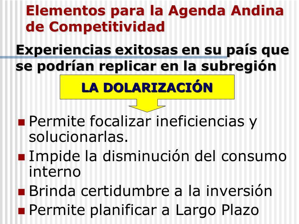 Elementos para la Agenda Andina de Competitividad Permite focalizar ineficiencias y solucionarlas.