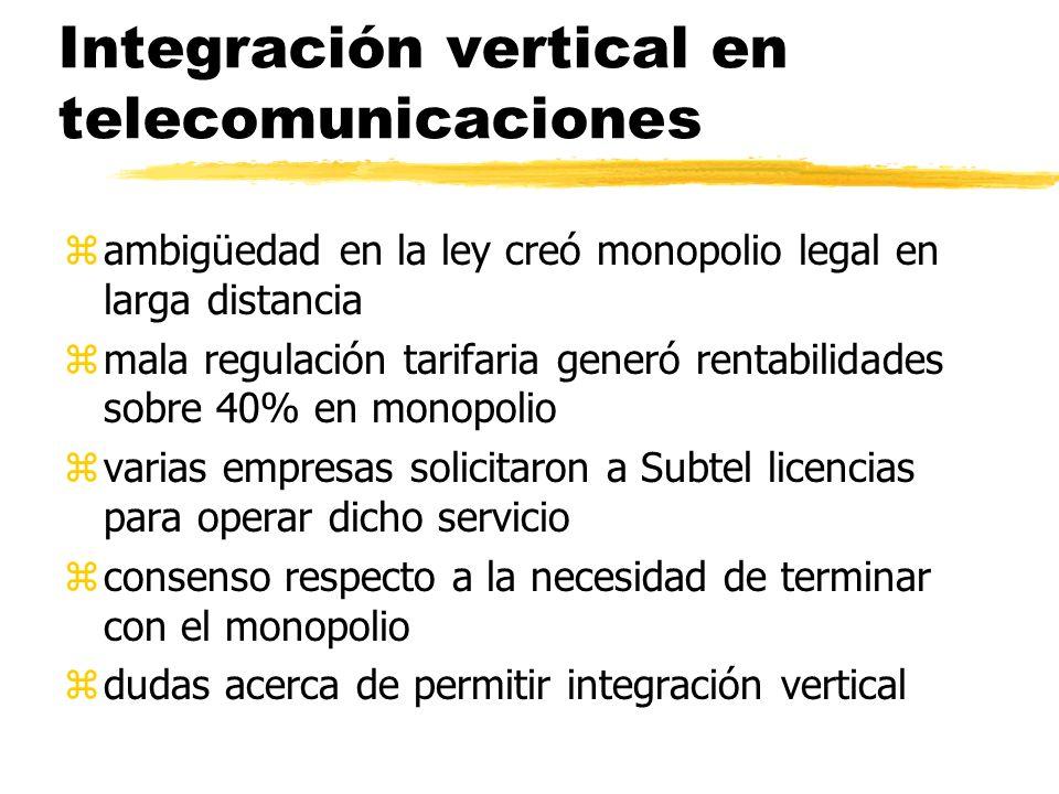Integración vertical en telecomunicaciones zambigüedad en la ley creó monopolio legal en larga distancia zmala regulación tarifaria generó rentabilida