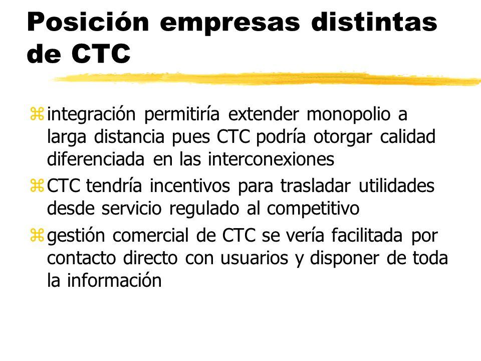 Posición empresas distintas de CTC zintegración permitiría extender monopolio a larga distancia pues CTC podría otorgar calidad diferenciada en las in