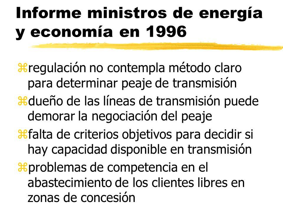 Informe ministros de energía y economía en 1996 zregulación no contempla método claro para determinar peaje de transmisión zdueño de las líneas de tra