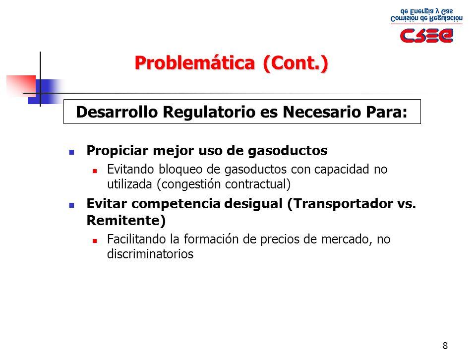 8 Propiciar mejor uso de gasoductos Evitando bloqueo de gasoductos con capacidad no utilizada (congestión contractual) Evitar competencia desigual (Tr