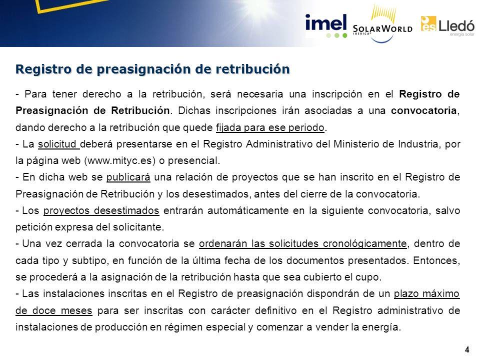 4 Registro de preasignación de retribución - Para tener derecho a la retribución, será necesaria una inscripción en el Registro de Preasignación de Retribución.