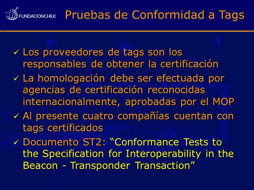 Los proveedores de tags son los responsables de obtener la certificación Los proveedores de tags son los responsables de obtener la certificación La h