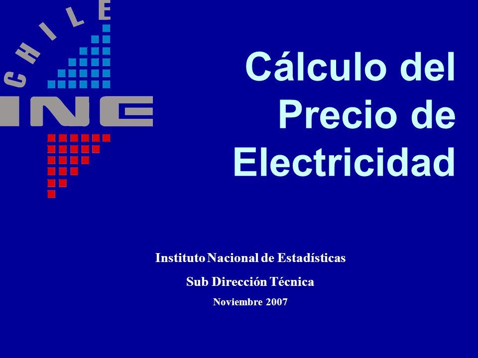 Cálculo del Precio de Electricidad Instituto Nacional de Estadísticas Sub Dirección Técnica Noviembre 2007