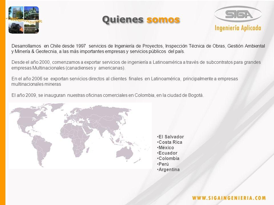 Quienes somos Desarrollamos en Chile desde 1997 servicios de Ingeniería de Proyectos, Inspección Técnica de Obras, Gestión Ambiental y Minería & Geotecnia, a las más importantes empresas y servicios públicos del país.
