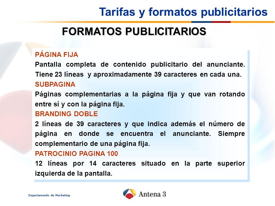 Departamento de Marketing PÁGINA FIJA Pantalla completa de contenido publicitario del anunciante. Tiene 23 líneas y aproximadamente 39 caracteres en c