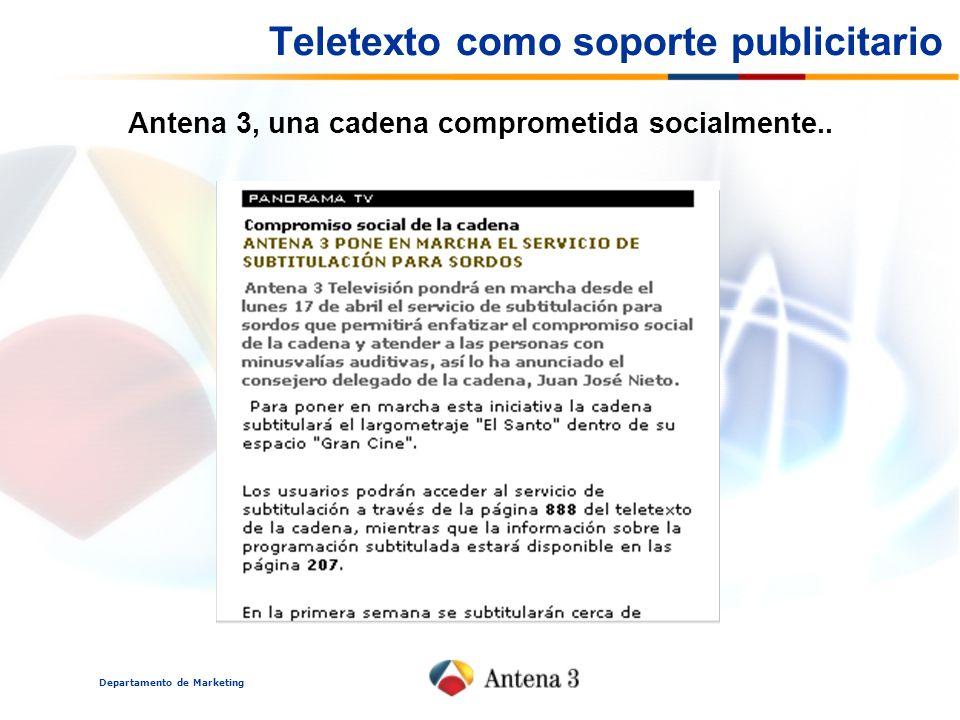 Departamento de Marketing Teletexto como soporte publicitario Antena 3, una cadena comprometida socialmente..