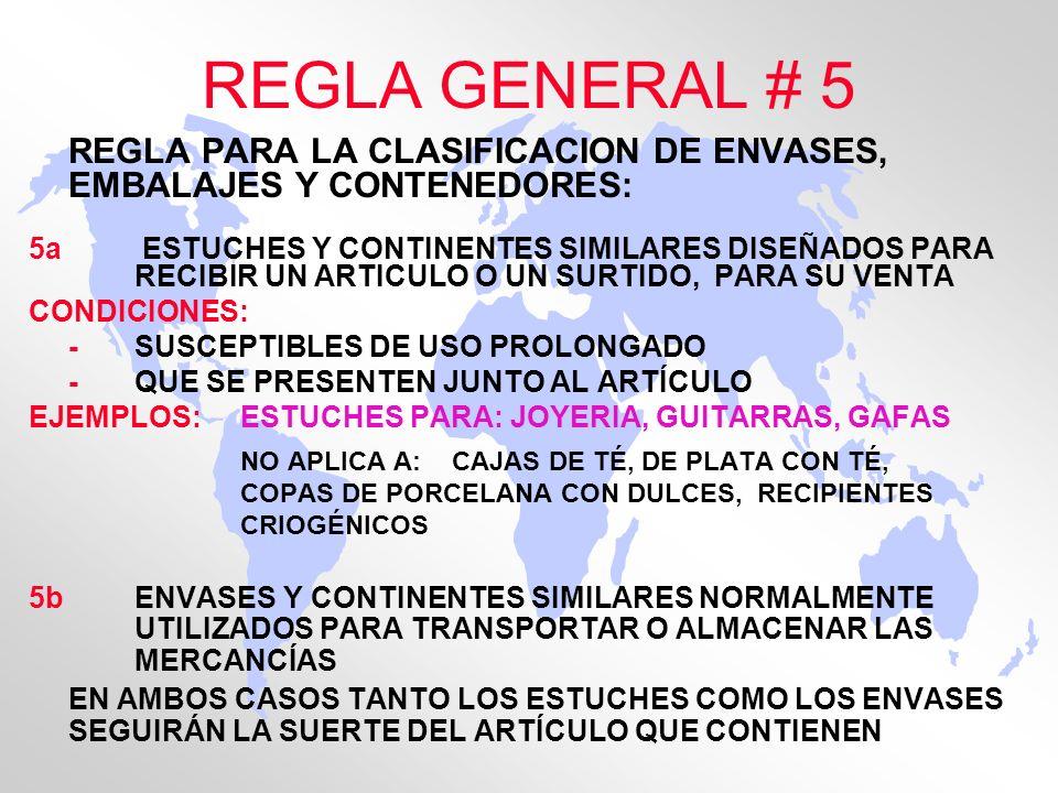REGLA GENERAL # 5 REGLA PARA LA CLASIFICACION DE ENVASES, EMBALAJES Y CONTENEDORES: 5a ESTUCHES Y CONTINENTES SIMILARES DISEÑADOS PARA RECIBIR UN ARTI