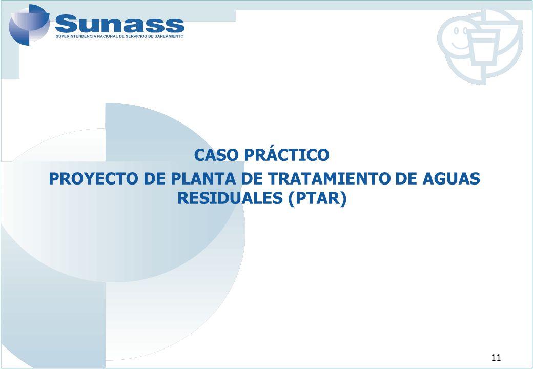 11 CASO PRÁCTICO PROYECTO DE PLANTA DE TRATAMIENTO DE AGUAS RESIDUALES (PTAR)