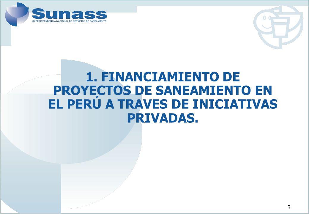 3 1. FINANCIAMIENTO DE PROYECTOS DE SANEAMIENTO EN EL PERÚ A TRAVES DE INICIATIVAS PRIVADAS.