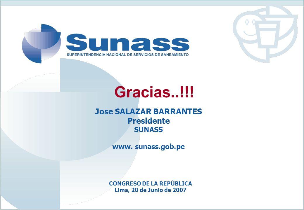 Jose SALAZAR BARRANTES Presidente SUNASS www.sunass.gob.pe Gracias..!!.