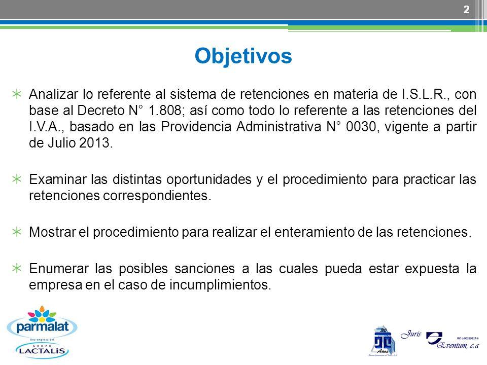 Objetivos Analizar lo referente al sistema de retenciones en materia de I.S.L.R., con base al Decreto N° 1.808; así como todo lo referente a las reten