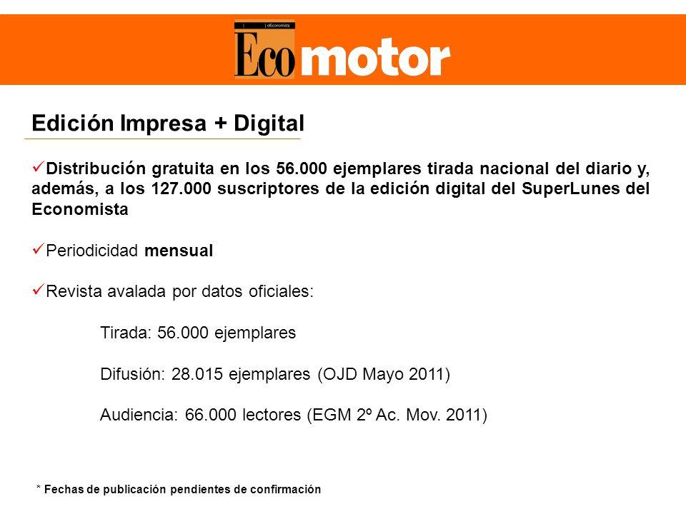 Edición Impresa + Digital Distribución gratuita en los 56.000 ejemplares tirada nacional del diario y, además, a los 127.000 suscriptores de la edició