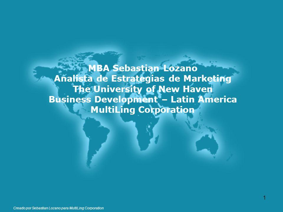 Creado por Sebastian Lozano para MultiLing Corporation MBA Sebastian Lozano Analista de Estrategias de Marketing The University of New Haven Business