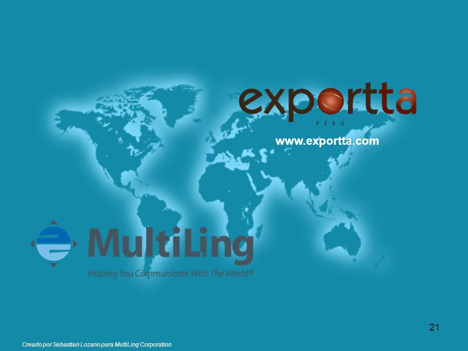 Creado por Sebastian Lozano para MultiLing Corporation www.exportta.com 21