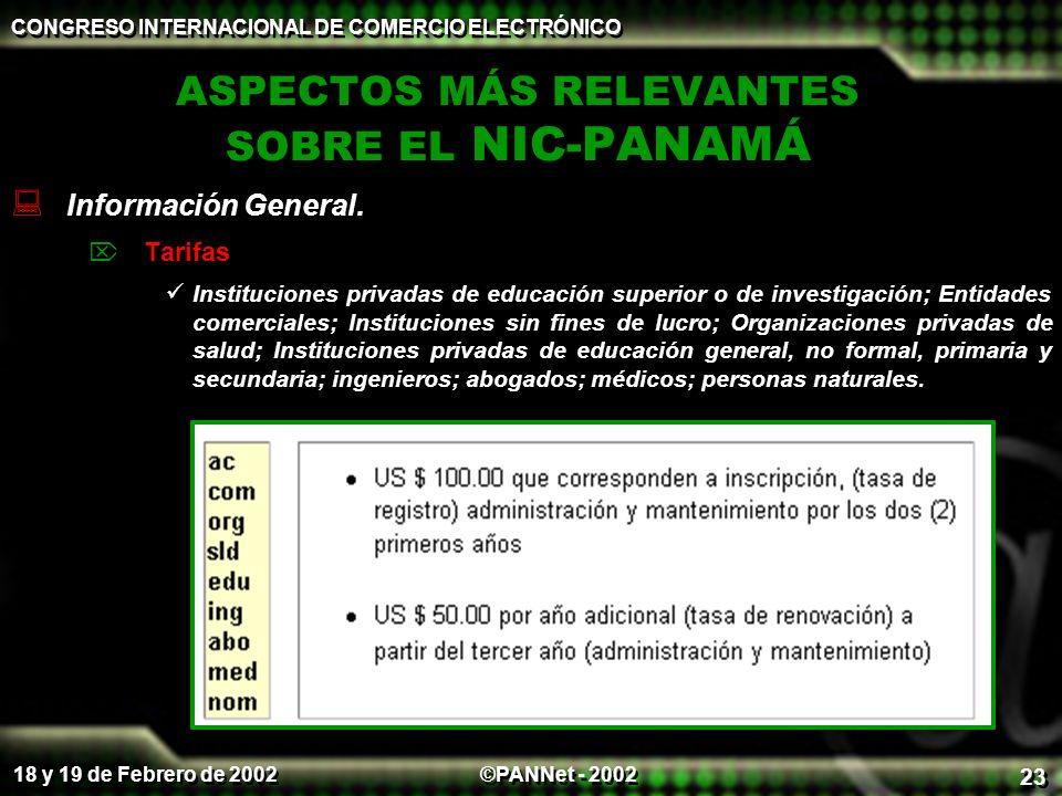 ©PANNet - 2002 CONGRESO INTERNACIONAL DE COMERCIO ELECTRÓNICO 18 y 19 de Febrero de 2002 23 ASPECTOS MÁS RELEVANTES SOBRE EL NIC-PANAMÁ Información General.