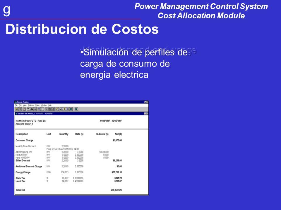 Power Management Control System Cost Allocation Module g Cost Allocation Reducción de la Facturación por consumo de Energía Eléctrica.