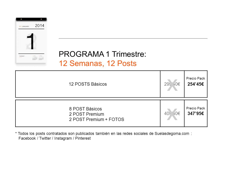 PROGRAMA 1 Trimestre: 12 Semanas, 12 Posts 12 POSTS Básicos2994025445 4094034795 8 POST Básicos 2 POST Premium 2 POST Premium + FOTOS Precio Pack * To
