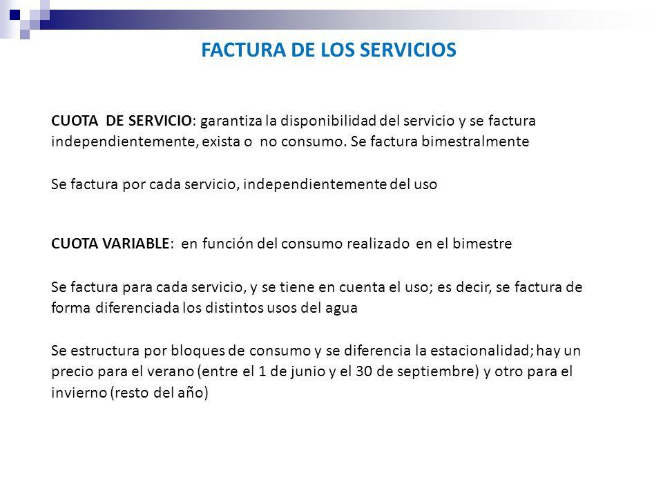 FACTURA DE LOS SERVICIOS CUOTA DE SERVICIO: garantiza la disponibilidad del servicio y se factura independientemente, exista o no consumo.