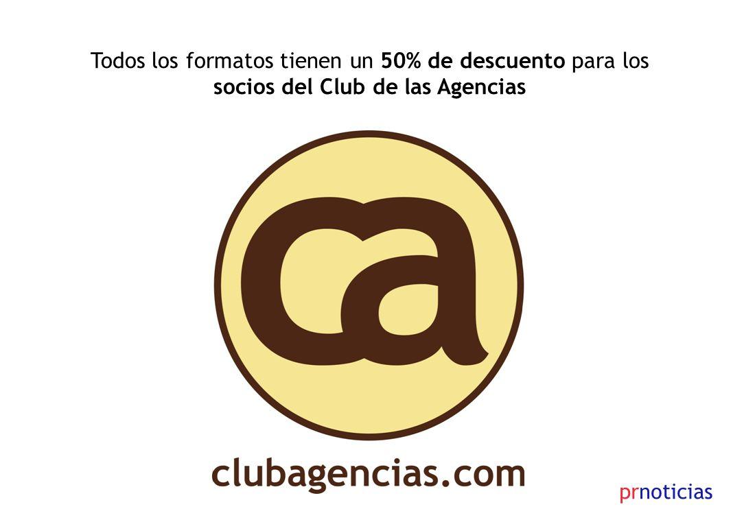 prnoticias Todos los formatos tienen un 50% de descuento para los socios del Club de las Agencias