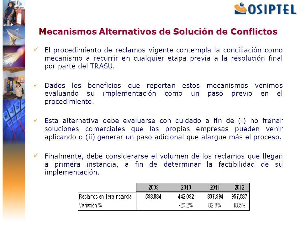 Mecanismos Alternativos de Solución de Conflictos El procedimiento de reclamos vigente contempla la conciliación como mecanismo a recurrir en cualquie