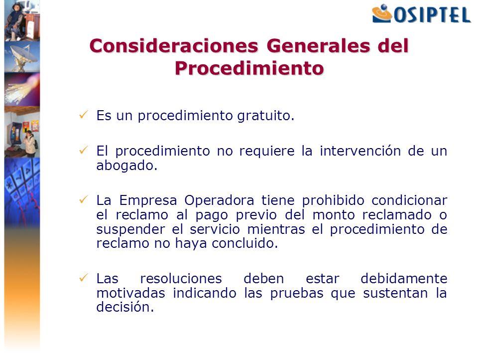 Consideraciones Generales del Procedimiento Es un procedimiento gratuito. El procedimiento no requiere la intervención de un abogado. La Empresa Opera