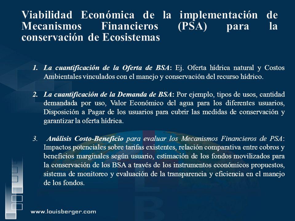 1.La cuantificación de la Oferta de BSA: Ej. Oferta hídrica natural y Costos Ambientales vinculados con el manejo y conservación del recurso hídrico.