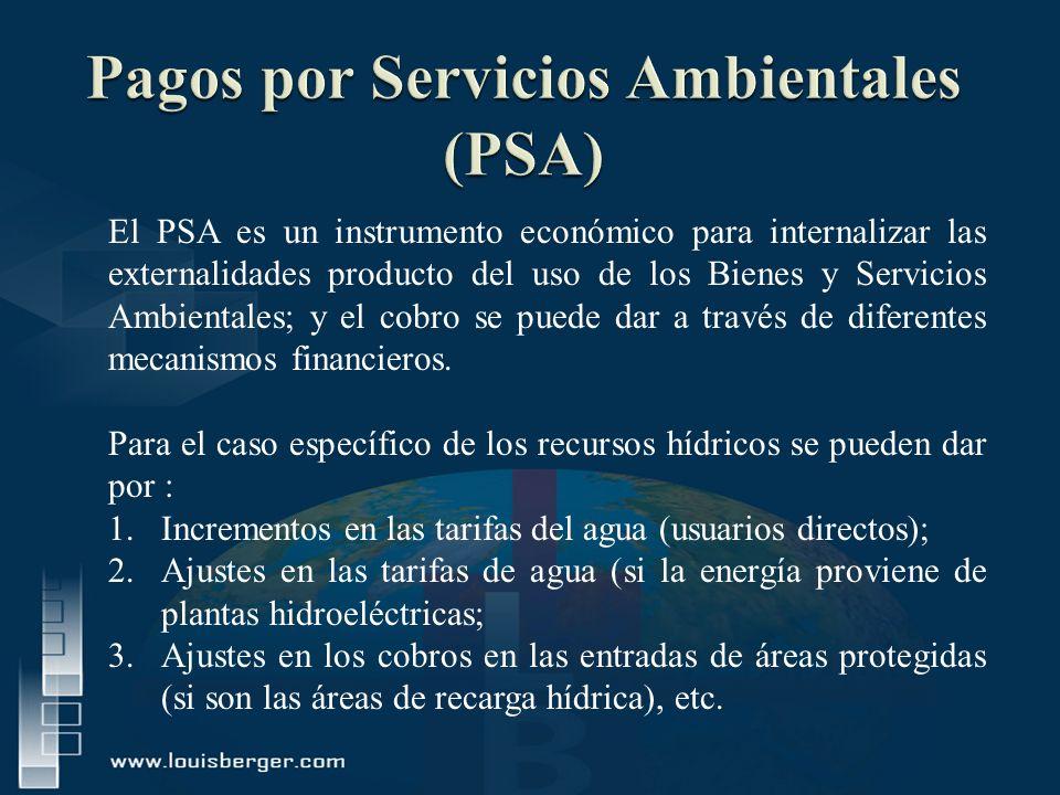 El PSA es un instrumento económico para internalizar las externalidades producto del uso de los Bienes y Servicios Ambientales; y el cobro se puede da
