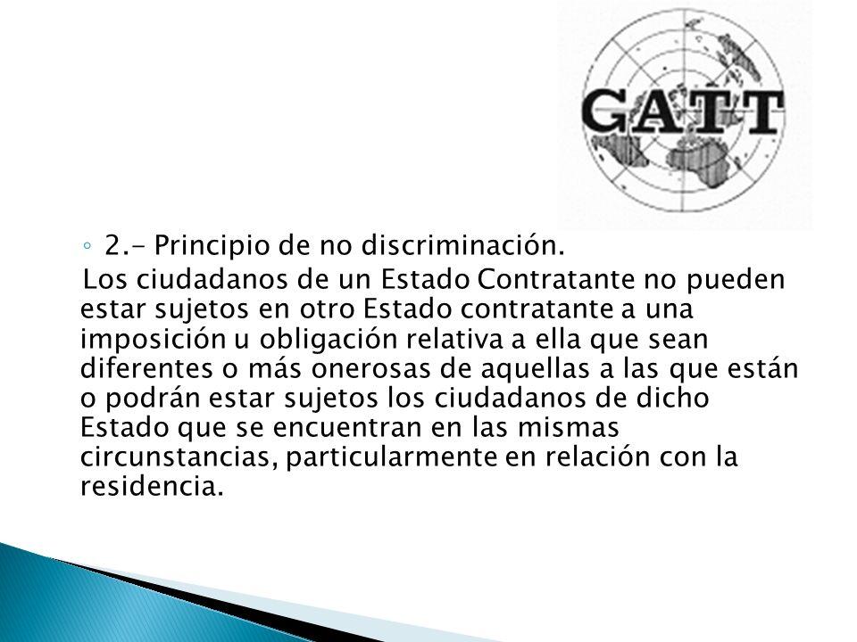 2.- Principio de no discriminación. Los ciudadanos de un Estado Contratante no pueden estar sujetos en otro Estado contratante a una imposición u obli