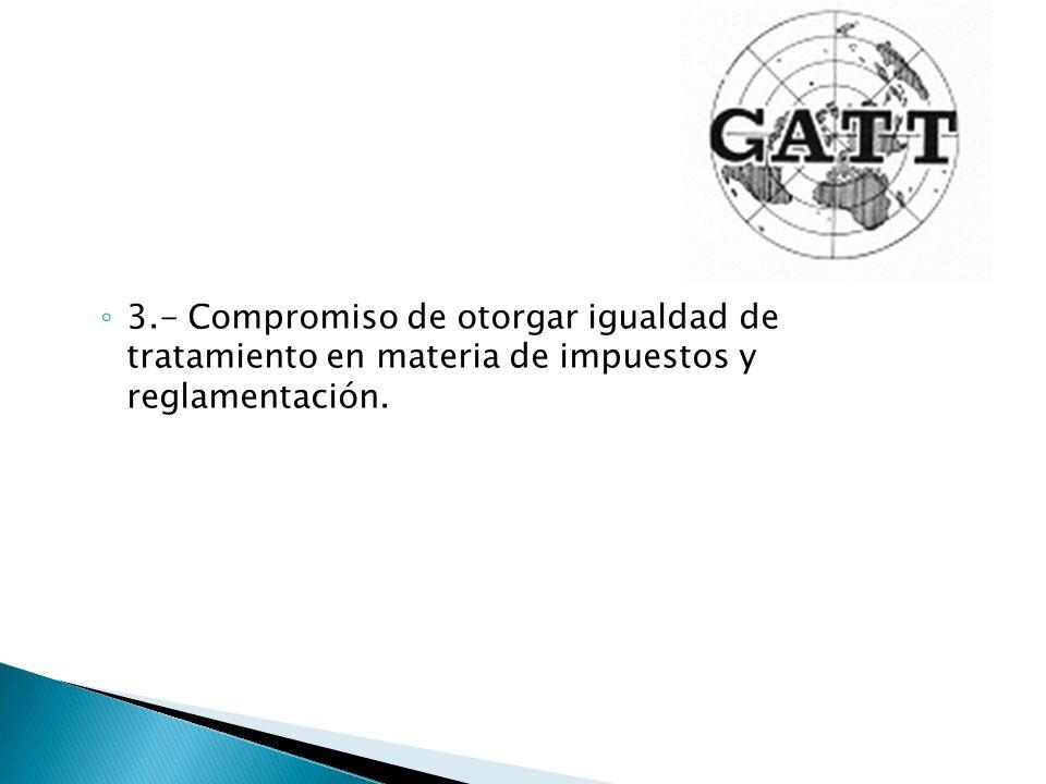 3.- Compromiso de otorgar igualdad de tratamiento en materia de impuestos y reglamentación.