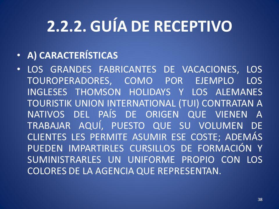2.2.2. GUÍA DE RECEPTIVO A) CARACTERÍSTICAS LOS GRANDES FABRICANTES DE VACACIONES, LOS TOUROPERADORES, COMO POR EJEMPLO LOS INGLESES THOMSON HOLIDAYS