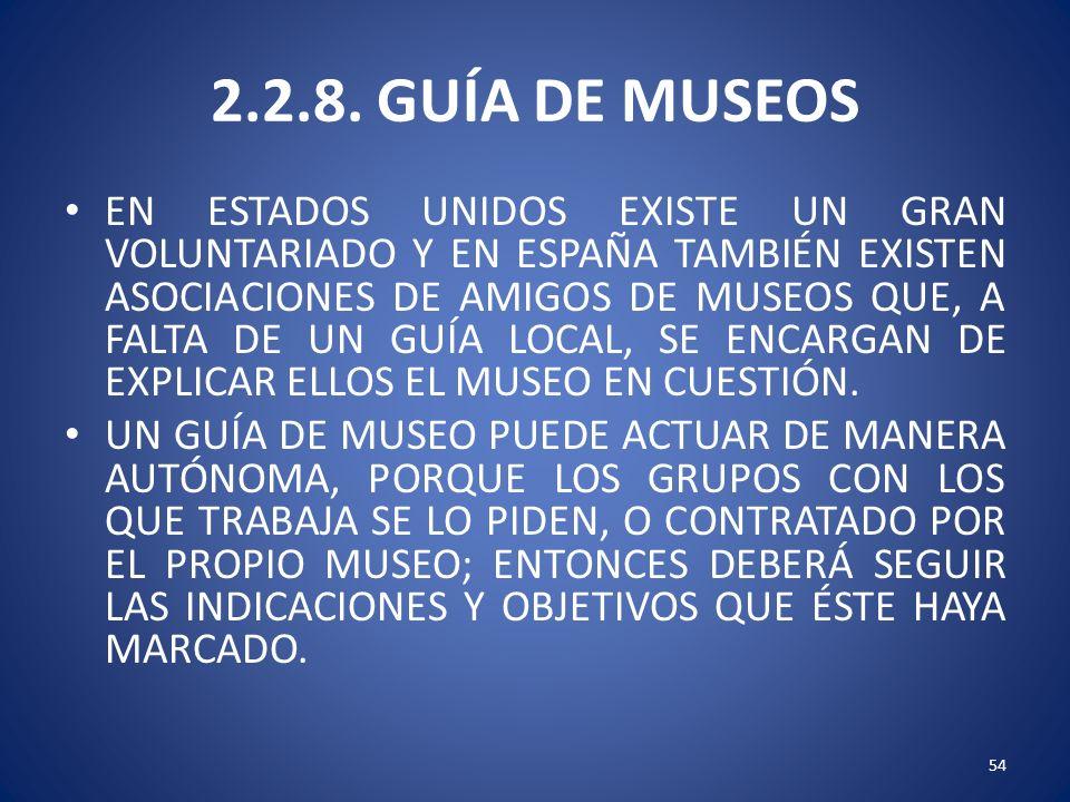 2.2.8. GUÍA DE MUSEOS EN ESTADOS UNIDOS EXISTE UN GRAN VOLUNTARIADO Y EN ESPAÑA TAMBIÉN EXISTEN ASOCIACIONES DE AMIGOS DE MUSEOS QUE, A FALTA DE UN GU