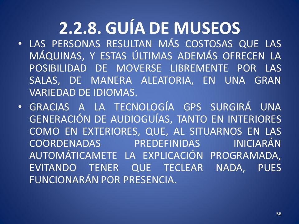 2.2.8. GUÍA DE MUSEOS LAS PERSONAS RESULTAN MÁS COSTOSAS QUE LAS MÁQUINAS, Y ESTAS ÚLTIMAS ADEMÁS OFRECEN LA POSIBILIDAD DE MOVERSE LIBREMENTE POR LAS