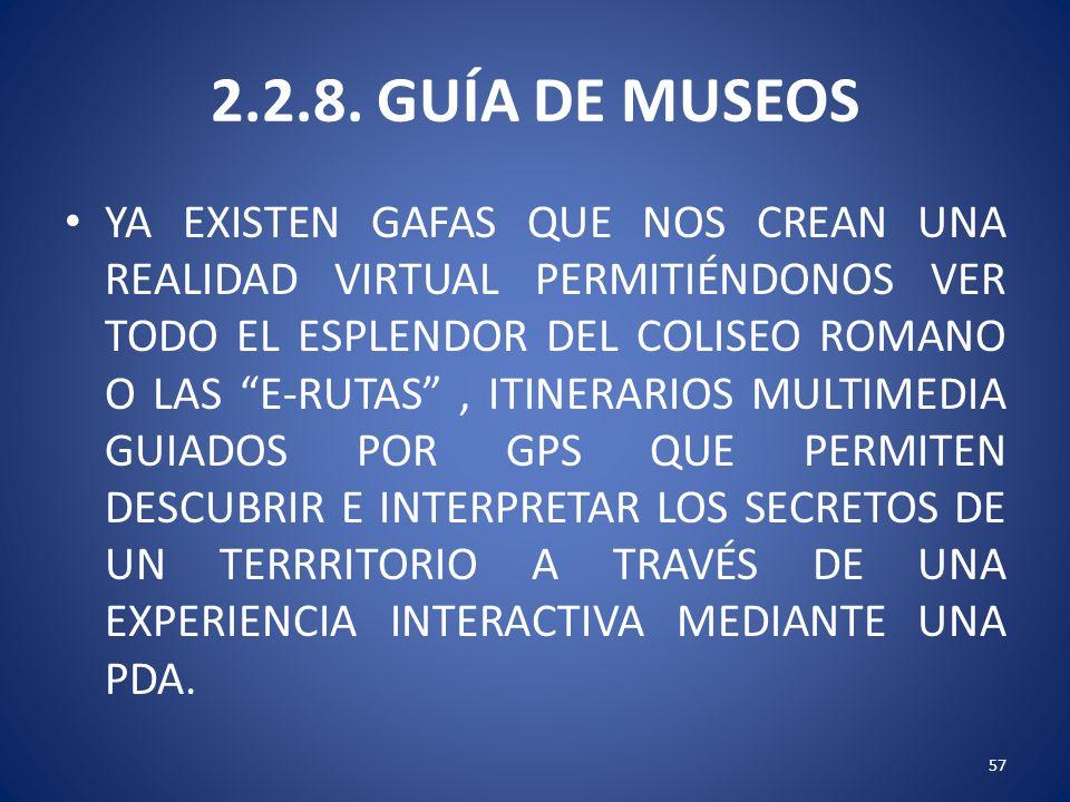 2.2.8. GUÍA DE MUSEOS YA EXISTEN GAFAS QUE NOS CREAN UNA REALIDAD VIRTUAL PERMITIÉNDONOS VER TODO EL ESPLENDOR DEL COLISEO ROMANO O LAS E-RUTAS, ITINE