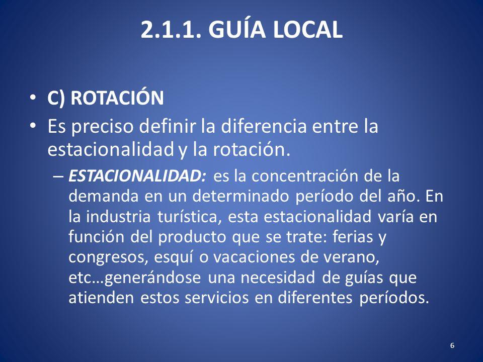2.1.1. GUÍA LOCAL C) ROTACIÓN Es preciso definir la diferencia entre la estacionalidad y la rotación. – ESTACIONALIDAD: es la concentración de la dema
