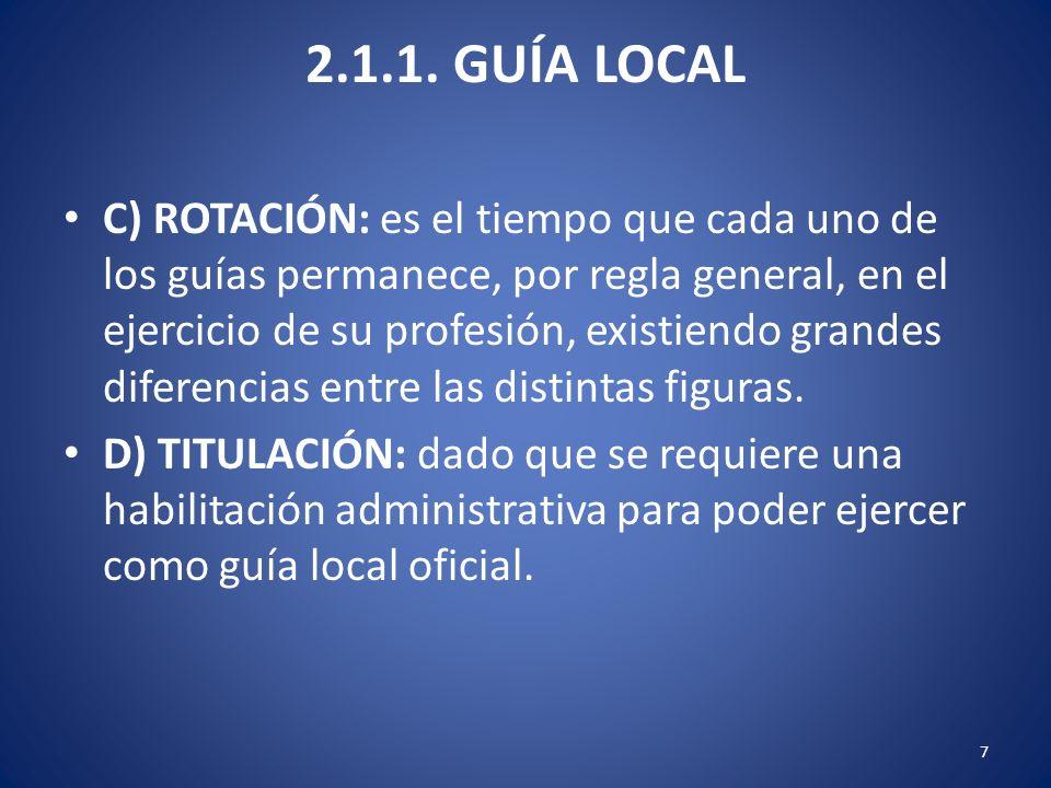 2.1.1. GUÍA LOCAL C) ROTACIÓN: es el tiempo que cada uno de los guías permanece, por regla general, en el ejercicio de su profesión, existiendo grande