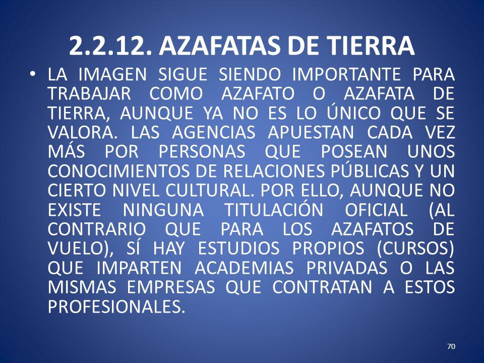 2.2.12. AZAFATAS DE TIERRA LA IMAGEN SIGUE SIENDO IMPORTANTE PARA TRABAJAR COMO AZAFATO O AZAFATA DE TIERRA, AUNQUE YA NO ES LO ÚNICO QUE SE VALORA. L